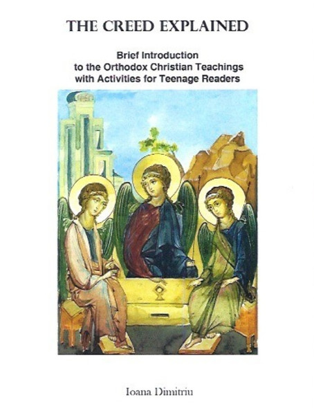 The Creed Explained: Brief Introduction to the Orthodox Christian Teachings with Activities for Teenage Readers
