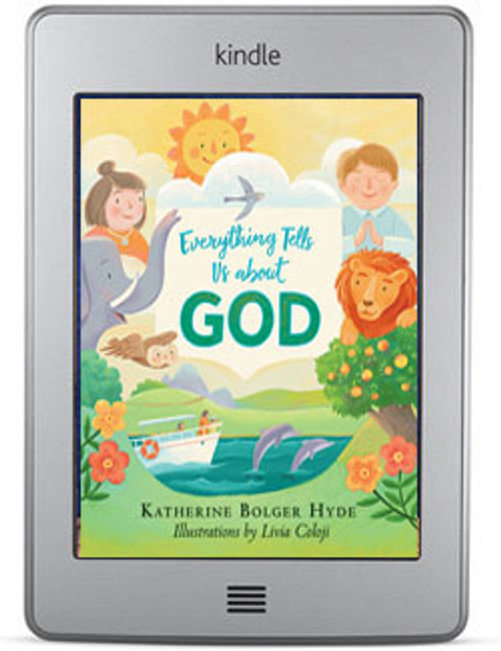 Everything Tells Us About God by Katherine Bolger Hyde