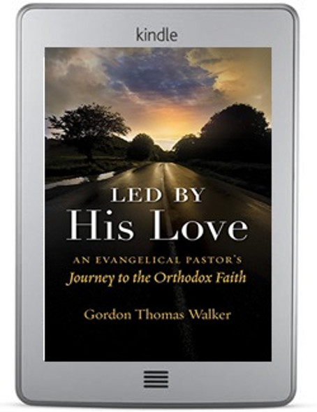Led by His Love: An Evangelical Pastor's Journey to the Orthodox Faith ebook