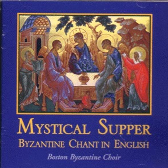Mystical Supper: Byzantine Chant in English by the Boston Byzantine Choir