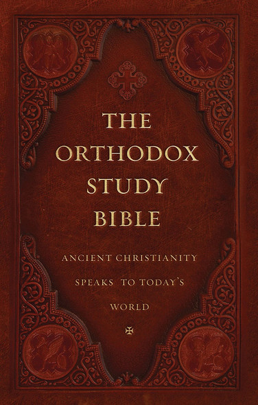 The Orthodox Study Bible, Ancient Faith Edition, Hardcover: Ancient Christianity Speaks to Today's World