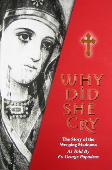 Why Did She Cry? The Story of the Weeping Madonna, as told by Fr George Papadeas