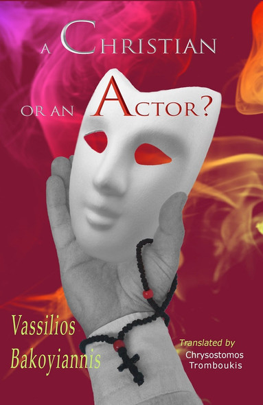 A Christian or An Actor? by Vassilios Bakoyiannis
