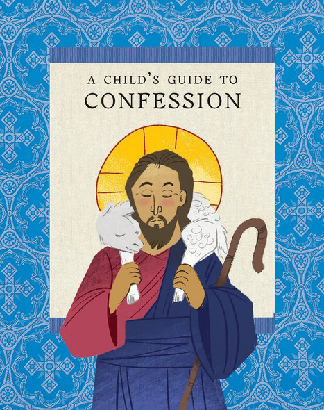 A Child's Guide to Confession by Ancient Faith Publishing, illustrated by Nicholas Malara