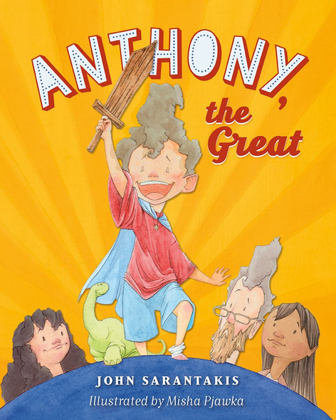 Anthony the Great by John Sarantakis, illustrated by Misha Pjawka. A children's book.