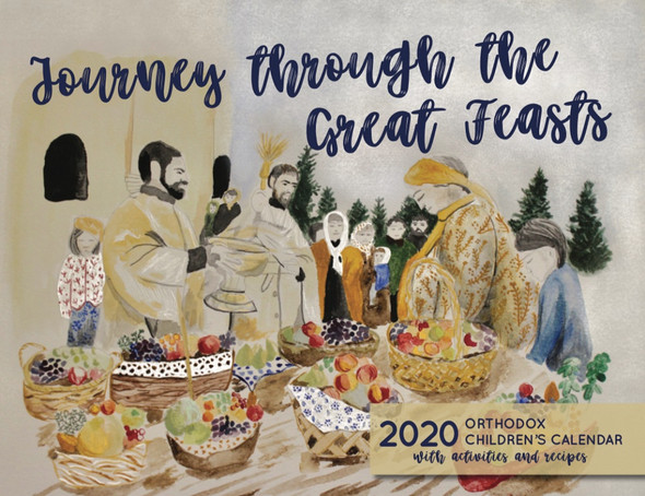 2020 Orthodox Children's Calendar: Journey through the Great Feasts (Julian version, old calendar)