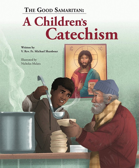 The Good Samaritan: A Children's Catechism by Fr Michael Shanbour, illustrated by Nicholas Malara