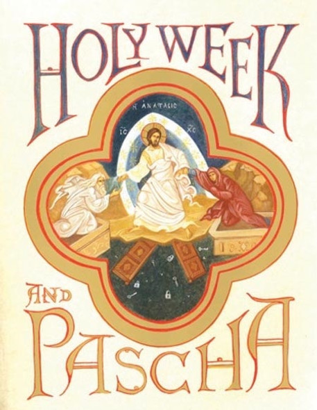 Holy Week and Pascha by J. Euphemia Briere