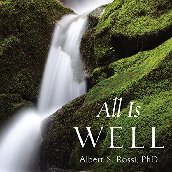 All Is Well; Audiobook by Albert S. Rossi, PhD