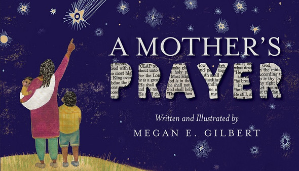 A Mother's Prayer by Megan Elizabeth Gilbert