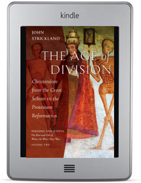 The Age of Division: Christendom from the Great Schism to the Protestant Reformation