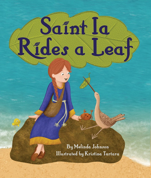 Saint Ia Rides a Leaf (board book) by Melinda Johnson, illustrated by Kristina Tartara