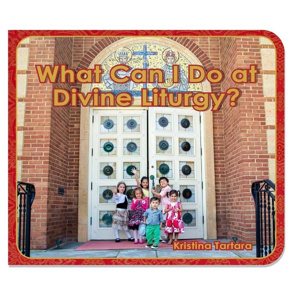What Can I Do at Divine Liturgy? (board book) by Kristina Tartara