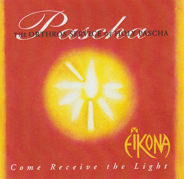 Eikona - Pascha: Come Receive the Light (MP3)