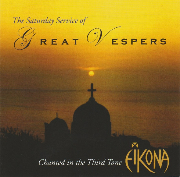 Eikona - The Saturday Service of Great Vespers (MP3)