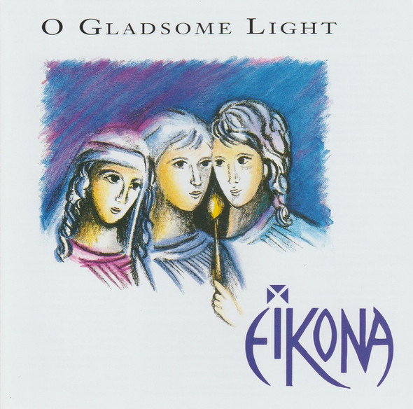 Eikona - O Gladsome Light