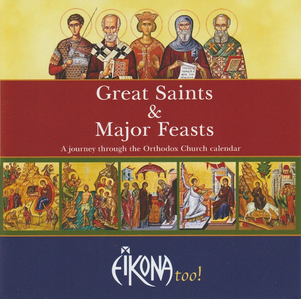 Eikona - Great Saints and Major Feasts: A Journey Through the Orthodox Church Calendar (MP3)