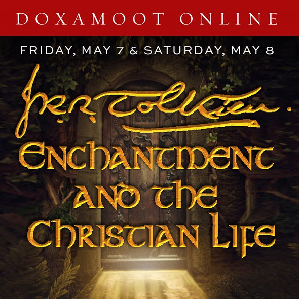 DoxaMoot Online: Tolkien, Enchantment and the Christian Life - An Ancient Faith Event
