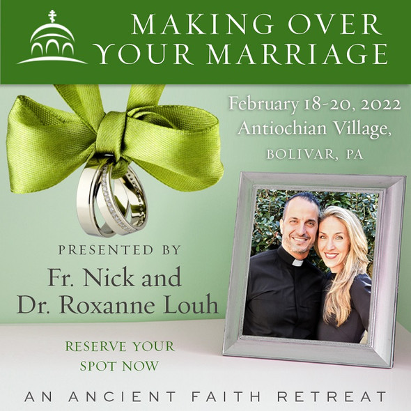 Making Over Your Marriage: An Ancient Faith Retreat with Fr. Nick and Dr. Roxanne Louh