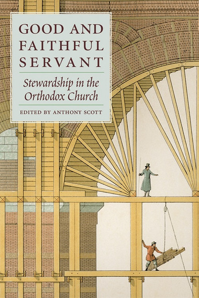 Good and Faithful Servant: Stewardship in the Orthodox Church