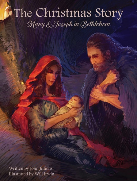 The Christmas Story: Mary and Joseph in Bethlehem By John A. Jillions, illustrated by Will Irwin