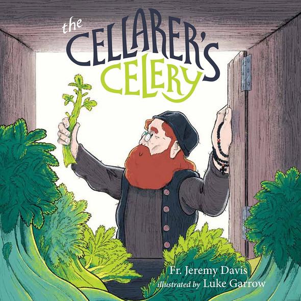 The Cellarer's Celery by Fr. Jeremy Davis, illustrated by Luke Garrow