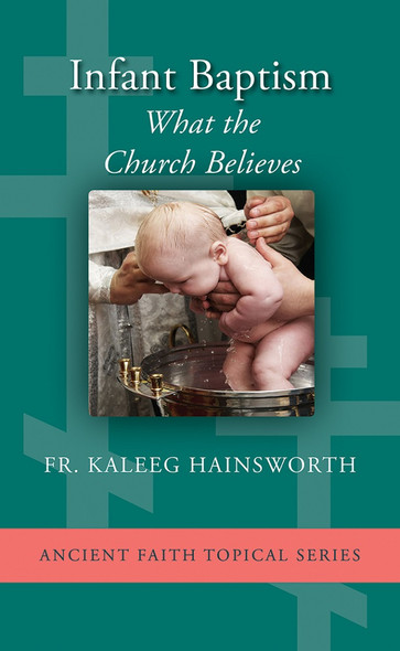Infant Baptism: What The Church Believes individual booklet