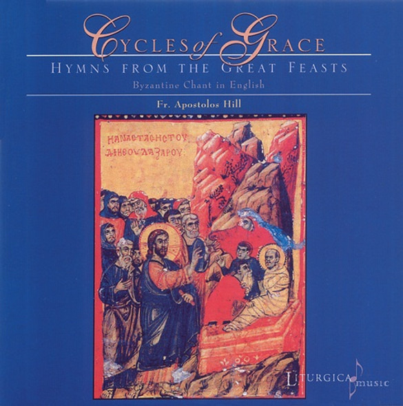 Cycles of Grace: Hymns from the Great Feasts, Byzantine Chant in English - Double CD
