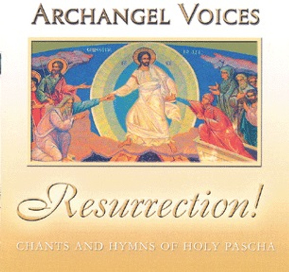 CD - Resurrection!: Chants and Hymns of Holy Pascha By Archangel Voices, Directed by Dr. Vladimir Moroson