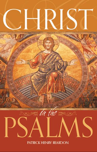 Christ in the Psalms by Patrick Henry Reardon