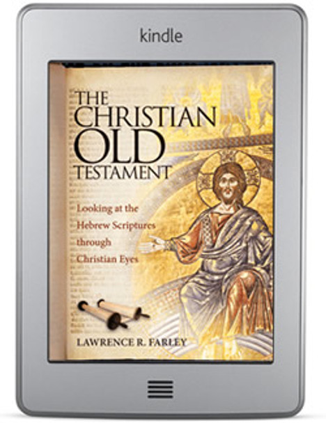 The Christian Old Testament (ebook) by Lawrence R. Farley