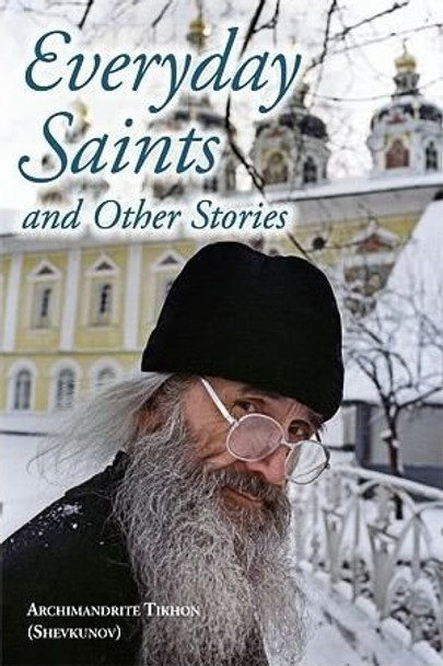 Everyday Saints and Other Stories by Archimandrite Tikhon