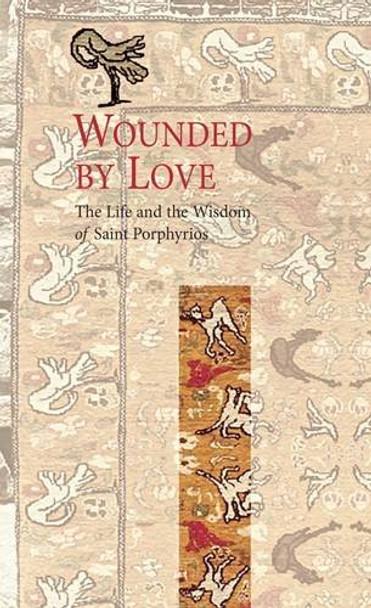 Wounded by Love by Elder Porphyrios, translated by John Raffan