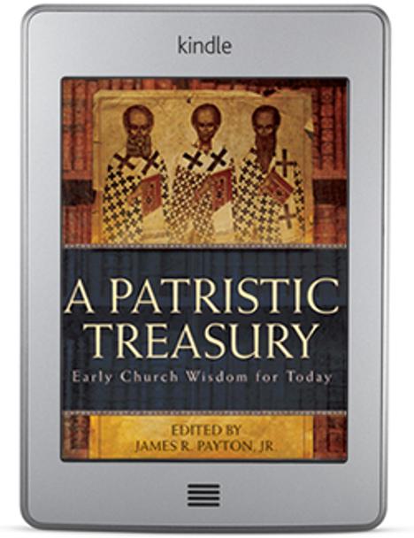 A Patristic Treasury (ebook) by James R. Payton, Jr.