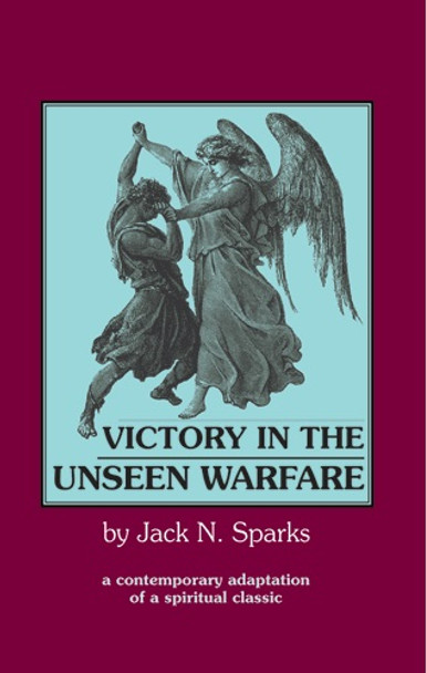 Victory in the Unseen Warfare edited by Fr. Jack Sparks. One volume in the Unseen Warfare series
