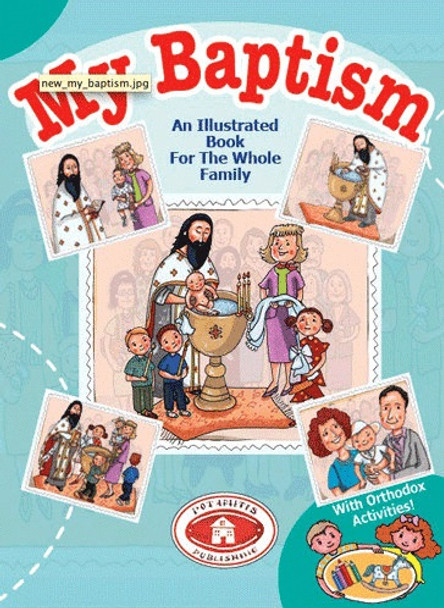 My Baptism: An Illustrated Book for the Whole Family. Includes Orthodox activities!