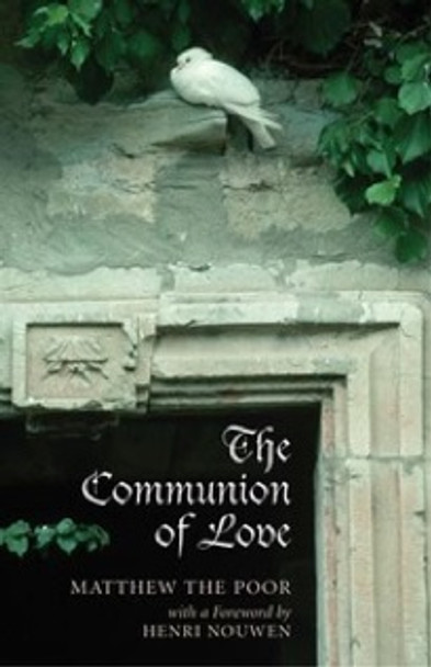 The Communion of Love by Matthew the Poor