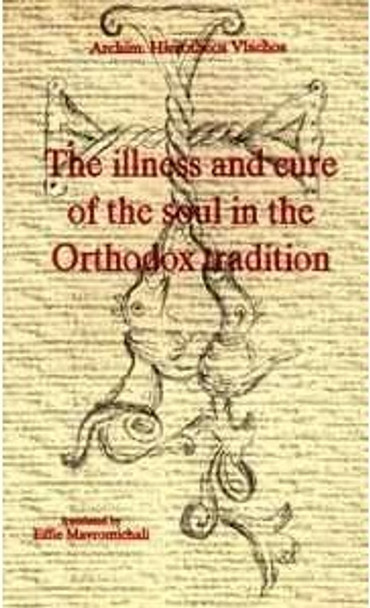 The Illness and Cure of the Soul in the Orthodox Tradition by Metropolitan Hierotheos Vlachos