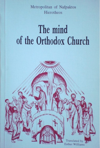 The Mind of the Orthodox Church by Metropolitan Hierotheos Vlachos