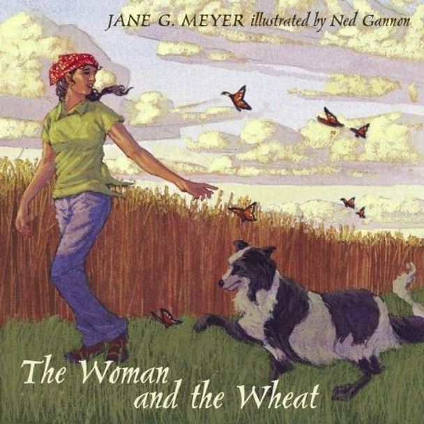 The Woman and the Wheat by Jane Meyer