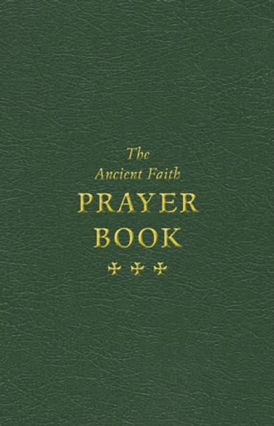 The Ancient Faith Prayer Book, green cover. Includes the most ancient and popular prayers of Orthodox Christians.