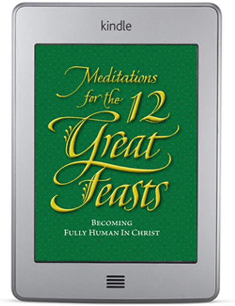 Meditations for the Twelve Great Feasts (ebook) by by Vassilios Papavassiliou