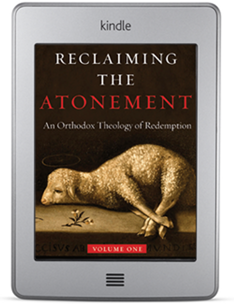 Reclaiming the Atonement, Volume 1: The Incarnate Word (ebook) by Patrick Henry Reardon