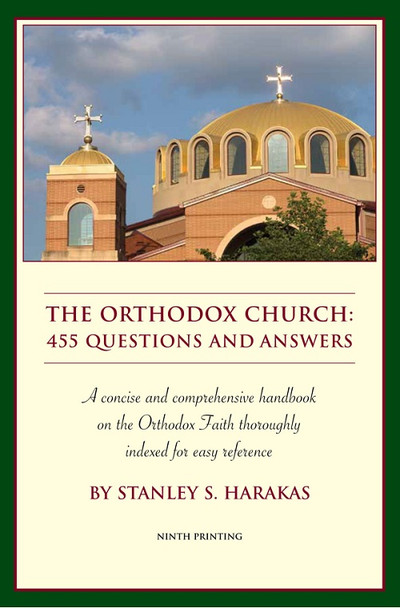 The Orthodox Church: 455 Questions and Answers by Fr. Stanley Harakas
