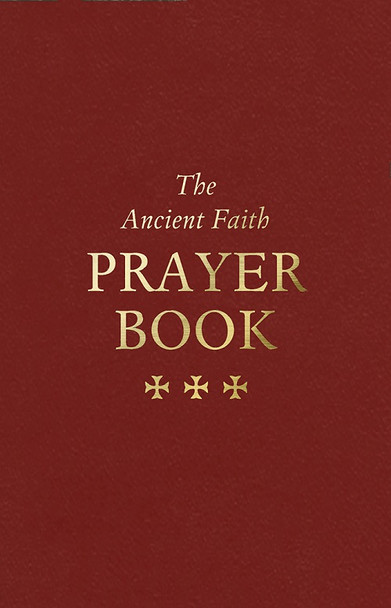 The Ancient Faith Prayer Book, burgundy cover. Includes the most ancient and popular prayers of Orthodox Christians.