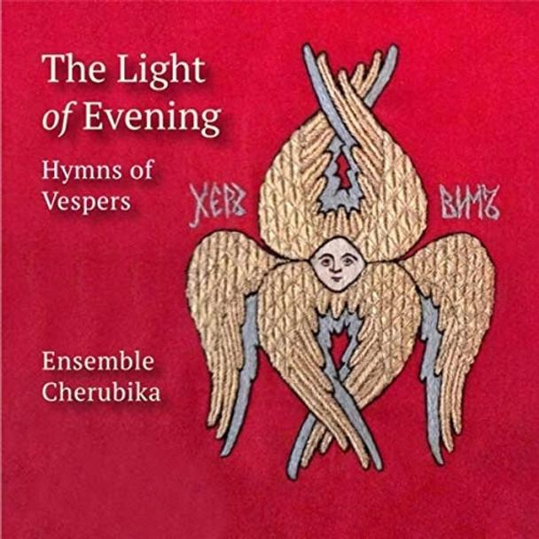 CD Light of Evening: Hymns of Vespers by Ensemble Cherubika