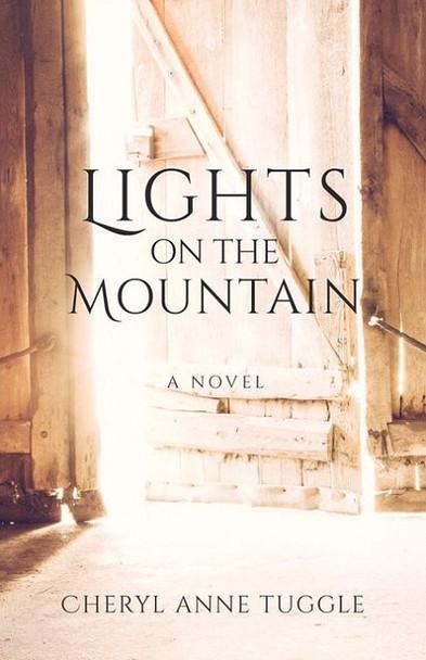 Lights on the Mountain: A Novel by Cheryl Anne Tuggle