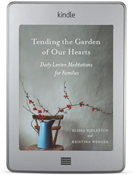 Tending the Garden of Our Hearts (ebook)