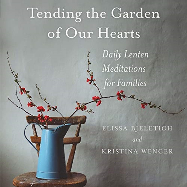 Tending the Garden of Our Hearts; Audiobook