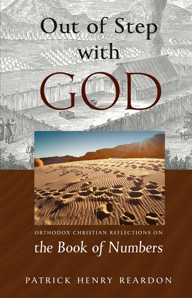 Out of Step with God: Orthodox Christian Reflections on the Book of Numbers by Patrick Henry Reardon
